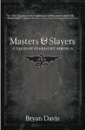 masters and slayers